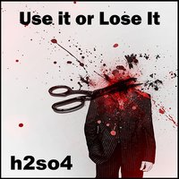 Use It or Lose It — H2SO4