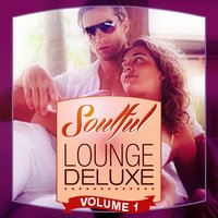 Soulful Lounge Deluxe, Vol. 1 — сборник