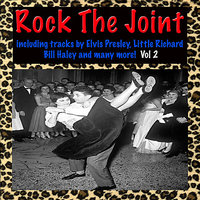 Rock The Joint: Including Elvis Presley, Little Richard, Bill Haley And Many More! Vol. 2 — сборник