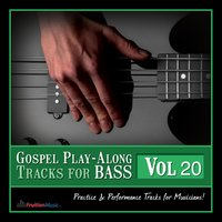 Gospel Play Along Tracks for Bass, Vol. 20 — Fruition Music Inc.