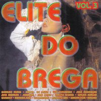 Elite do Brega, Vol 3 — Varios