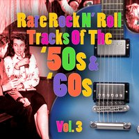 Rare Rock N' Roll Tracks Of The '50s & '60s Vol. 3 — сборник