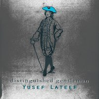 Distinguished Gentleman — Yusef Lateef