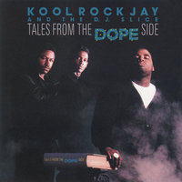 Tales from the Dope Side — Kool Rock Jay and The DJ Slice