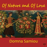 Of Nature and of Love — Domna Samiou