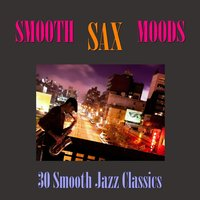 Smooth Sax Moods - 30 Smooth Jazz Classics — сборник