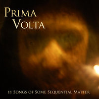 11 Songs of Some Sequential Matter — Prima Volta