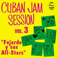 Cuban Jam Session Vol. 3 — Fajardo Y Sus All Stars