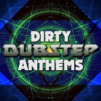 Dirty Dubstep Anthems — сборник