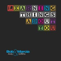 Learning Things About You — Bob Andy, Marcia Griffiths