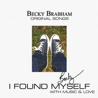 I Found Myself — Becky Brabham
