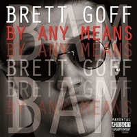 By Any Means — Brett Goff