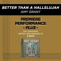 Better Than A Hallelujah (Premiere Performance Plus Track) — Amy Grant