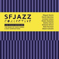 Live at SFJAZZ Center 2013: The Music of Chick Corea & New Compositions — SFJazz Collective