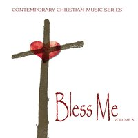 Contemporary Christian Music Series: Bless Me, Vol. 8 — сборник