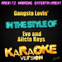 Gangsta Lovin' (In the Style of Eve and Alicia Keys) - Single — Ameritz Karaoke Entertainment