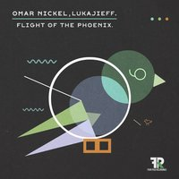 Flight of the Phoenix — Lukajieff, Omar Nickel, Omar Nickel, Lukajieff