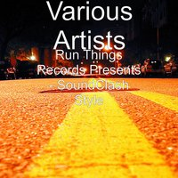 Run Things Records Presents - SoundClash Style — сборник