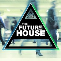 The Future Of House, Vol. 1 — сборник