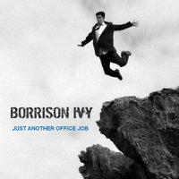 Just Another Office Job — Borrison Ivy