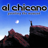 Painting The Moment — El Chicano