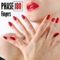 Fingers — Phase 180