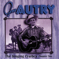 The Singing Cowboy: Chapter Two — Gene Autry