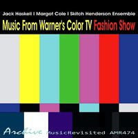 Music from Warner's Color TV 'Fashion Show' — Jack Haskell, Margot Cole & Skitch Henderson Ensemble