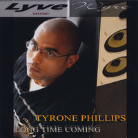 Long Time Coming — Tyrone Phillips