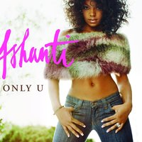 Only U / Turn It Up — Ashanti