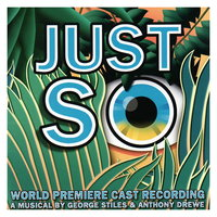 Just So (World Premiere Cast Recording) — Just So - World Premiere Cast, Just So World Premiere Cast