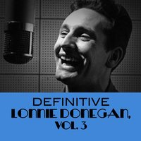 Definitive Lonnie Donegan, Vol. 3 — Lonnie Donegan