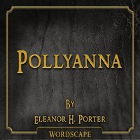 Pollyanna (By Eleanor H. Porter) — Wordscape