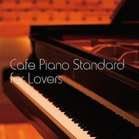 Cafe Piano Standard for Lovers — сборник