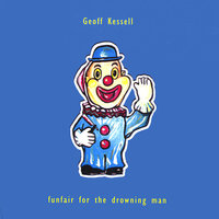 Funfair For The Drowning Man — Geoff Kessell