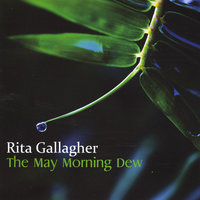 The May Morning Dew — Rita Gallagher