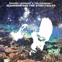 Seahorse & The Storyteller — Michael Leonhart & The Avramina 7