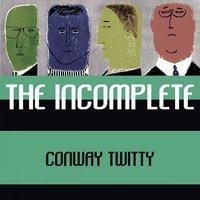 The Incomplete — Conway Twitty