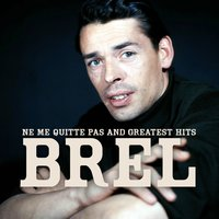Jacques Brel : Ne me quitte pas and greatest hits — Jacques Brel