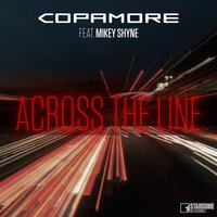 Across the Line — Copamore, Mikey Shyne