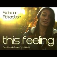 This Feeling (feat. Britney P & Nate H) — Sidecar Attraction