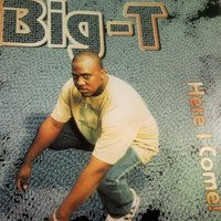 Here I Come — BIG-T & The International Ballers