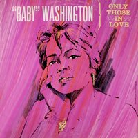 Only Those in Love — Baby Washington