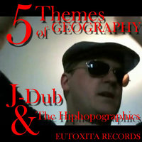 5 Themes of Geography — J-Dub & The Hiphopographics