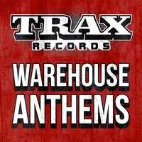 Trax Records - Warehouse Anthems — сборник