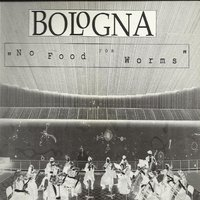 No Food for Worms — Bologna
