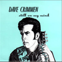 Still On My Mind — Dave Crimmen