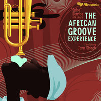 The African Groove Experience — Spha Bembe feat. Jam Shack, Spha Bembe, Jam Shack