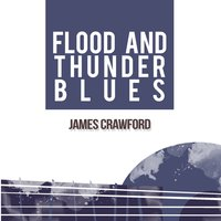 Flood and Thunder Blues — James Crawford