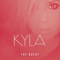 The Quest — Kyla